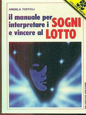 Il manuale per interpretare i sogni e: Angela Toffoli
