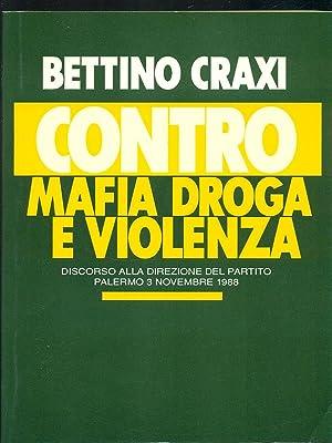Contro mafia droga e violenza: Bettino Craxi