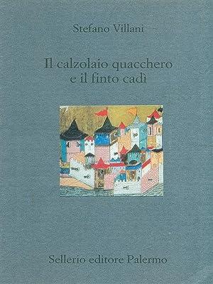 Il calzolaio quacchero e il finto cadi': Stefano Villani