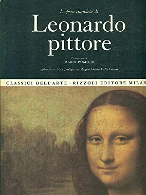 L'opera completa di Leonardo pittore: Angela Ottino Della