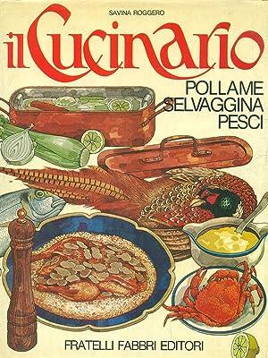 Il Cucinario 2. Pollame - Selvaggina -: Savina Roggero
