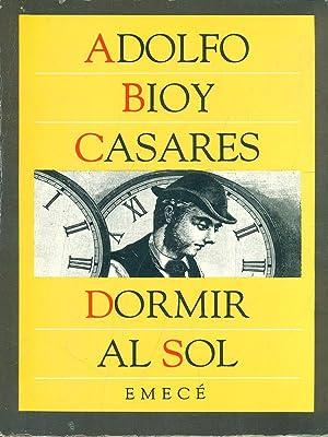 Dormir al sol: Adolfo Boy Casares
