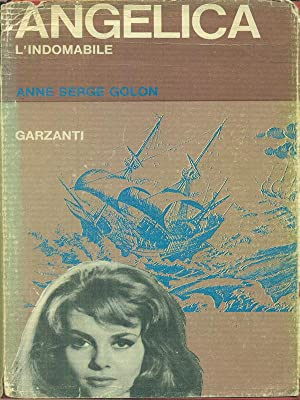Angelica l'indomabile: Anne Serge Golon