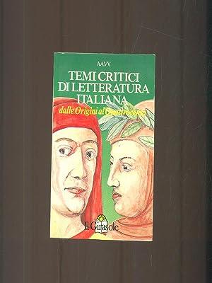 Temi critivi di letteratura italiana dalle Origini: AA.VV