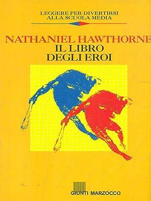 Il libro degli eroi: Nathaniel Hawthorne