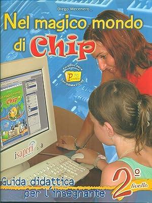 Nel magico mondo di Chip - Guida: Diego Mecenero