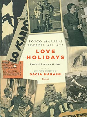 Love Holidays: Fosco Maraini -