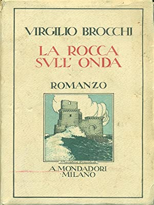 La rocca sull'onda: Virgilio Brocchi