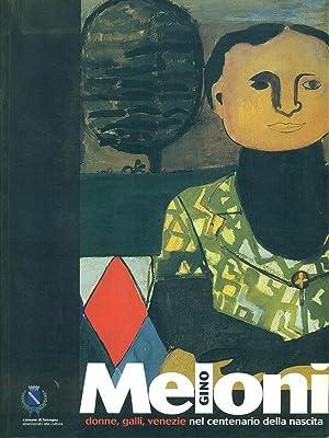 Gino Meloni: donne, galli, Venezie nel centenario: aa.vv.
