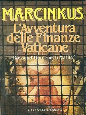 Marcinkus. L'avventura delle finanze Vaticane: Rossend Domenech Matillo'