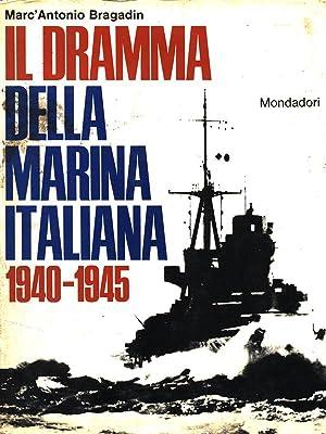 Il dramma della Marina Italiana 1940-1945: Marc'Antonio Bragadin
