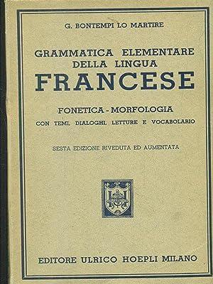 grammatica elementare della lingua francese fonetica -: Bontempi Lo Martire