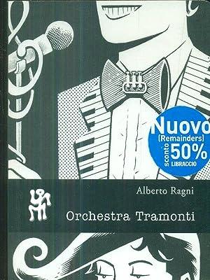 Orchestra tramonti: Alberto Ragni