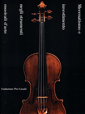 Mecenatismo e investimento negli strumenti musicali d'arte: AA.VV.