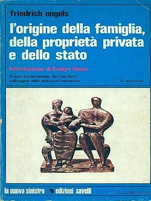 L'origine della famiglia, della proprieta' privata e: Friedrich Engels