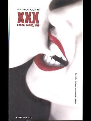 XXX Corpo, porno, web: Emanuela Ciuffoli