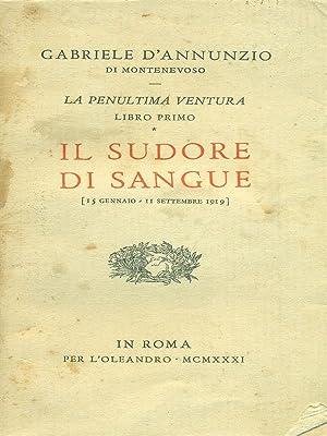 Il sudore di sangue: Gabriele D'Annunzio