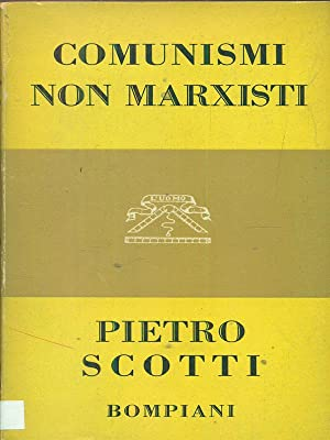 Comunisti non marxisti: Pietro Scotti