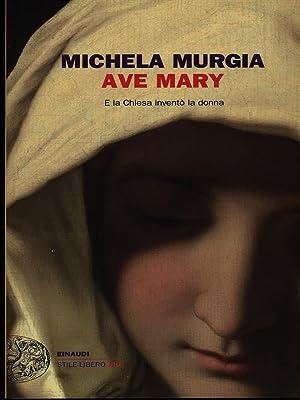 Ave Mary: E la Chiesa inventò la donna (Einaudi. Stile libero big) (Italian Edition)