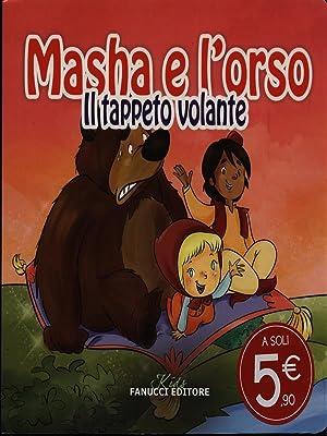 Masha e l'Orso - Il tappeto volante: AA.VV.