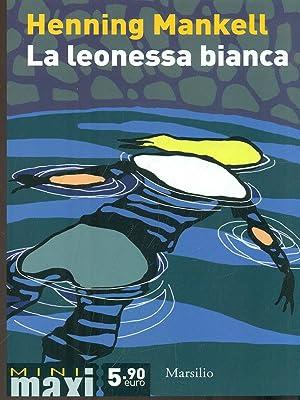 HENNING MANKELL: LA LEONESSA BIANCA-KURT VALLANDER
