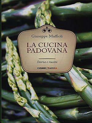 La cucina padovana: Giuseppe Maffioli