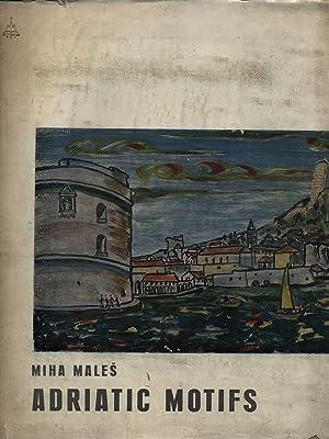 Adriatic motifs: Miha Males