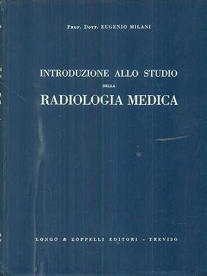 Introduzione allo studio della radiologia medica: Eugenio Milani