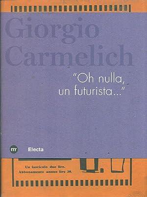Giorgio Carmelich 'Oh nulla, un futurista'