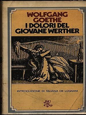 I dolori del giovane Werther: Wolfgang Goethe
