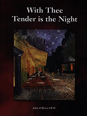 With Thee Tender is the Night -: John O'Brien OFM