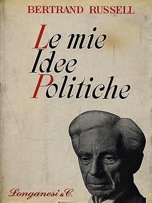 Le mie idee politiche: Bertrand Russell