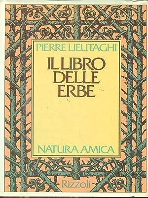 Il libro delle erbe: Pierre Lieutaghi