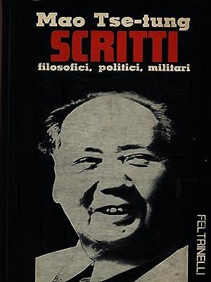Scritti filosofici, politici, militari: Mao Tse-tung