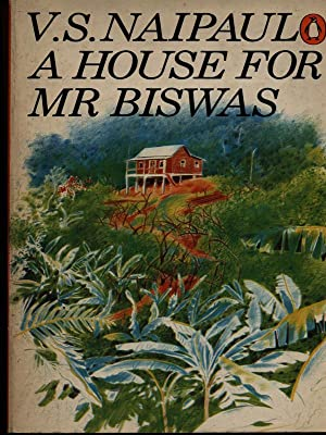 A house for mr. Biswas: V.S. Naipaul