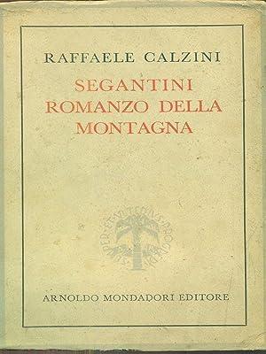 Segantini romanzo della montagna.: Raffaele Calzini