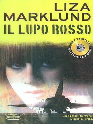 Il lupo rosso.: Liza Marklund
