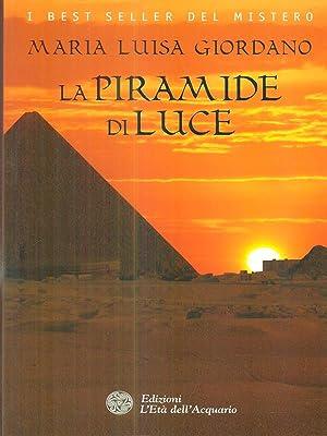 La piramide di luce: Maria Luisa Giordano