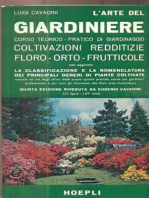 l'arte del giardiniere.: Luigi Cavadini