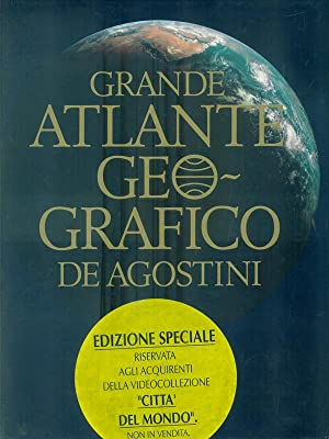 Grande atlante geografico De Agostini: AA.VV.