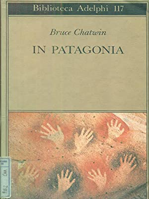 In Patagonia: Bruce Chatwin
