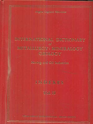 International dictionary of metallurgy mineralogy geology -: Angelo Cagnacci Schwickerq