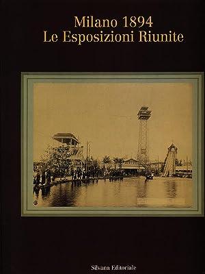Milano 1894. Le esposizioni riunite: AA.VV.