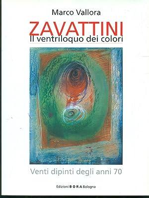 Zavattini, il ventriloquo dei colori: Marco Vallora