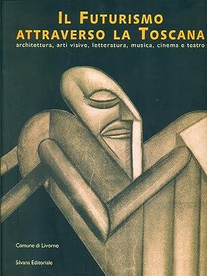 Il futurismo attraverso la Toscana: Enrico Crispolti