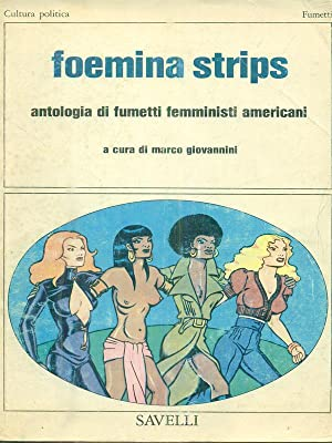 Foemina Strips. Antologia di fumetti femministi americani: Marco Giovannini