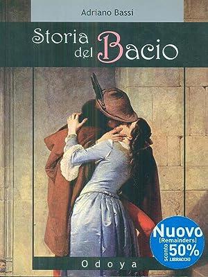 Storia del Bacio.: Adriano Bassi