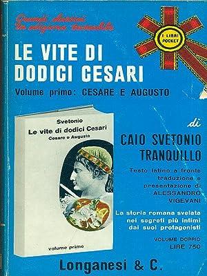 Le vite di dodici cesari - Vol.: Caio Svetonio Tranquillo