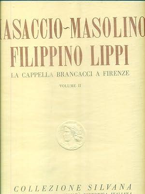 Masaccio - Masolino Filippino Lippi La cappella: aa.vv.