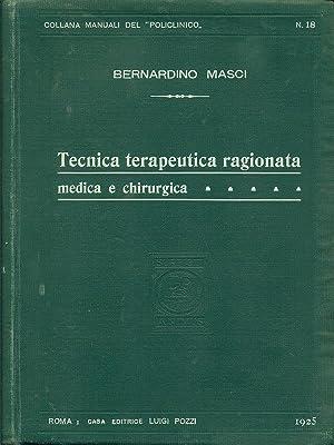 Tecnica terapeutica ragionata medica e chirurgica: Bernardino Masci